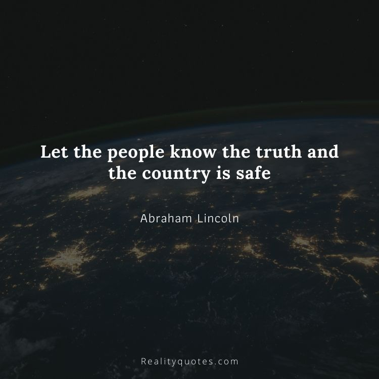 Let the people know the truth and the country is safe