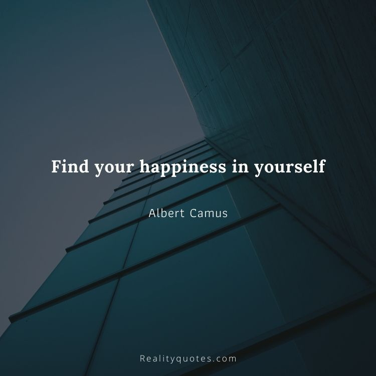 Find your happiness in yourself