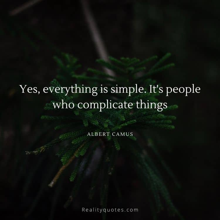 Yes, everything is simple. It's people who complicate things