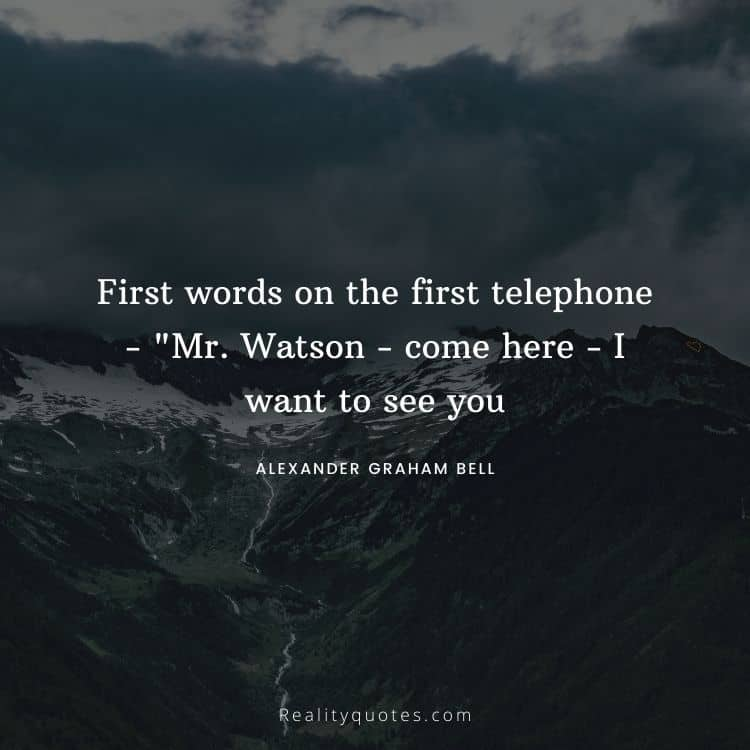 """First words on the first telephone - """"Mr. Watson - come here - I want to see you"""