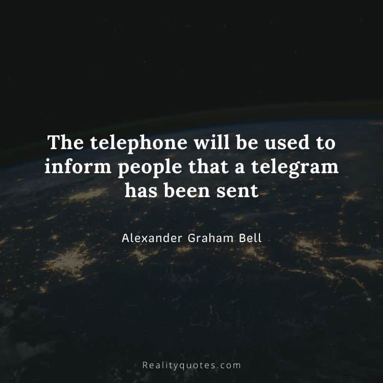 The telephone will be used to inform people that a telegram has been sent
