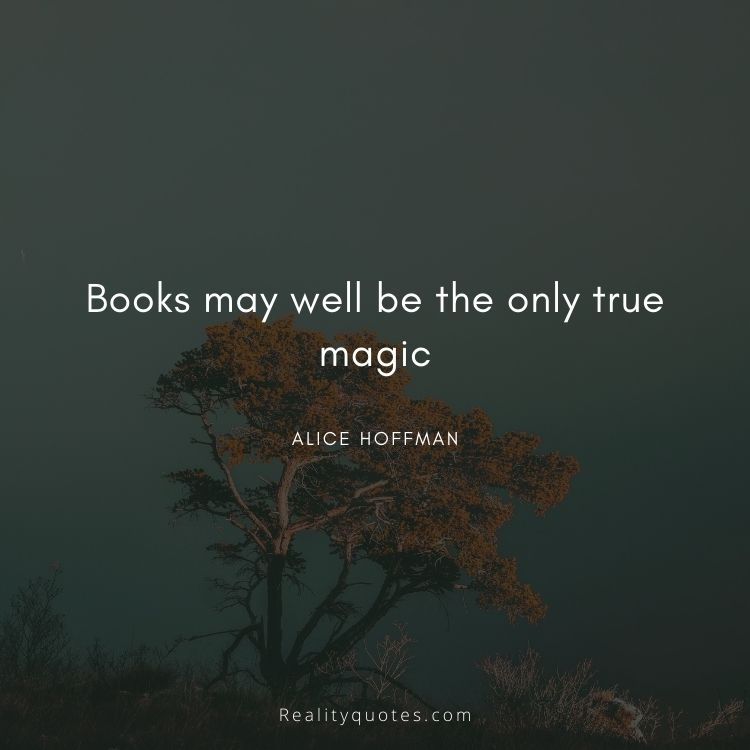 Books may well be the only true magic