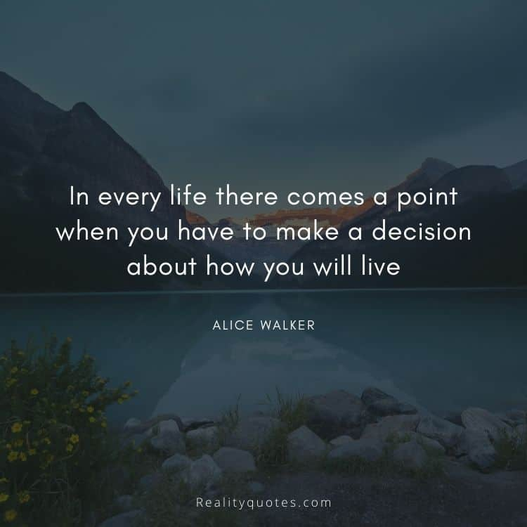 In every life there comes a point when you have to make a decision about how you will live