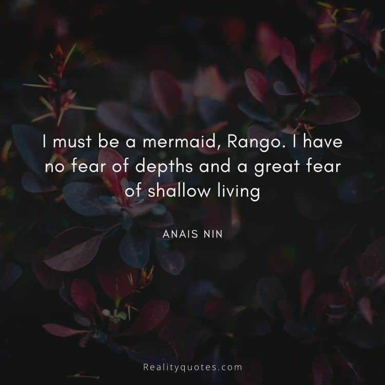 I must be a mermaid, Rango. I have no fear of depths and a great fear of shallow living