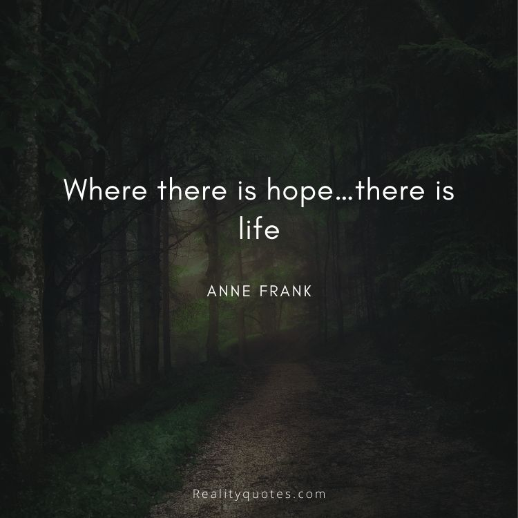Where there is hope…there is life