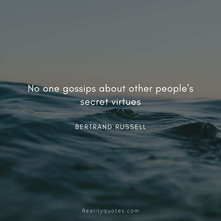 No one gossips about other people's secret virtues