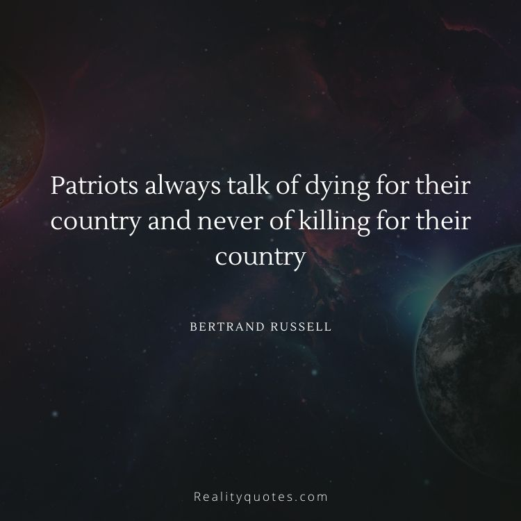 Patriots always talk of dying for their country and never of killing for their country
