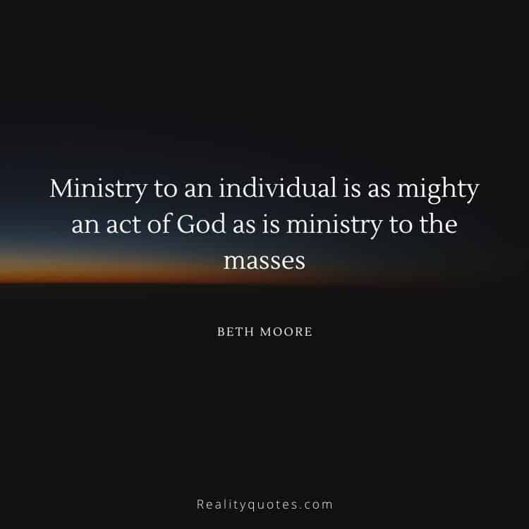 Ministry to an individual is as mighty an act of God as is ministry to the masses