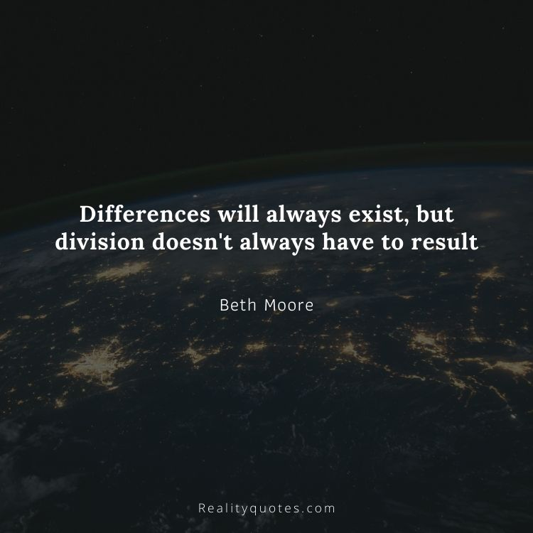 Differences will always exist, but division doesn't always have to result