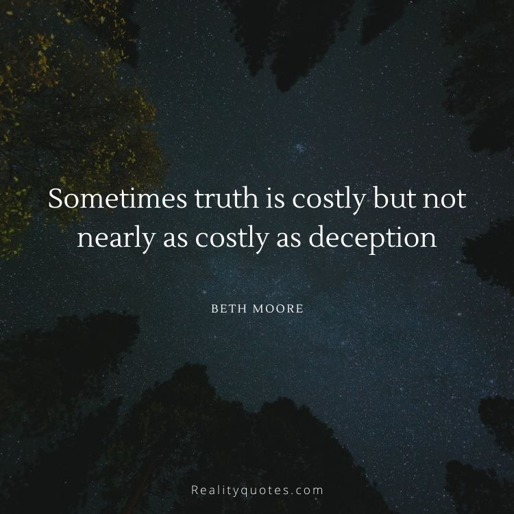 Sometimes truth is costly but not nearly as costly as deception