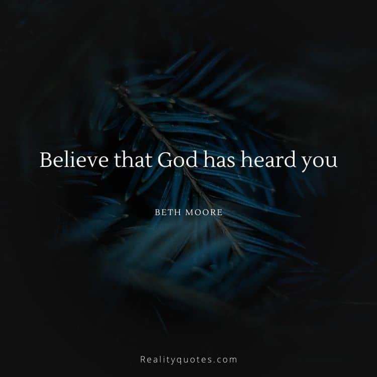 Believe that God has heard you