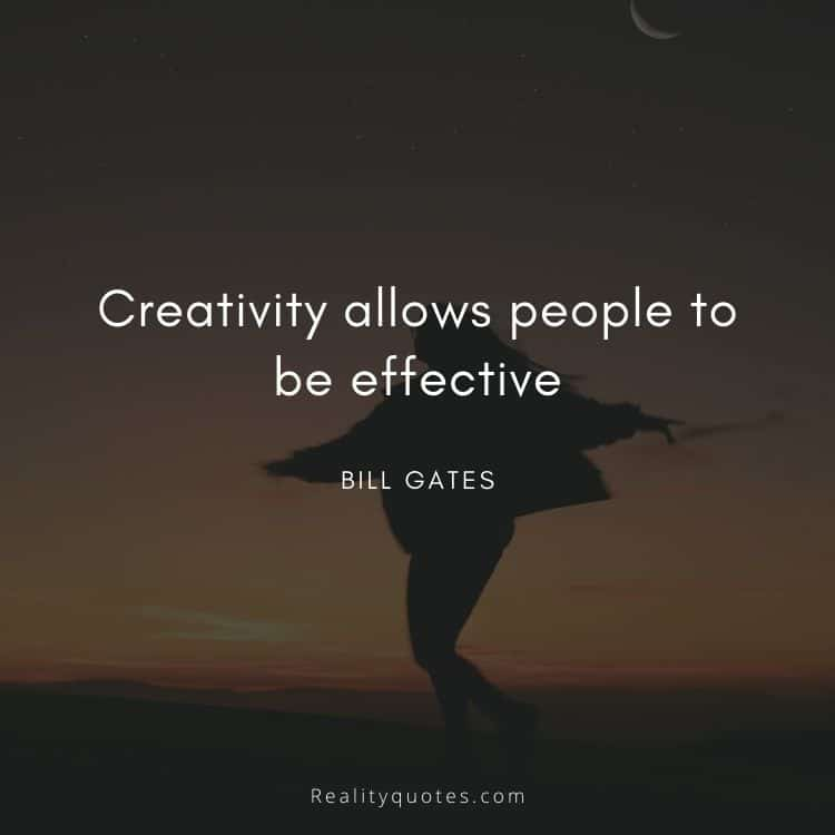 Creativity allows people to be effective