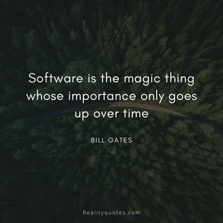 Software is the magic thing whose importance only goes up over time
