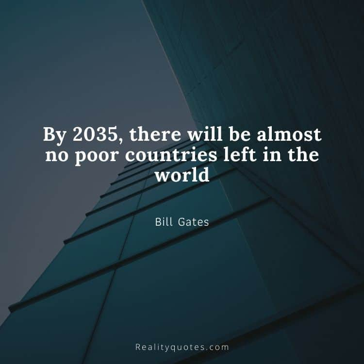 By 2035, there will be almost no poor countries left in the world