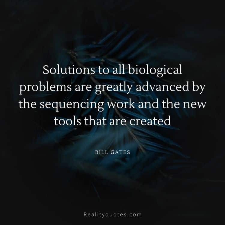Solutions to all biological problems are greatly advanced by the sequencing work and the new tools that are created