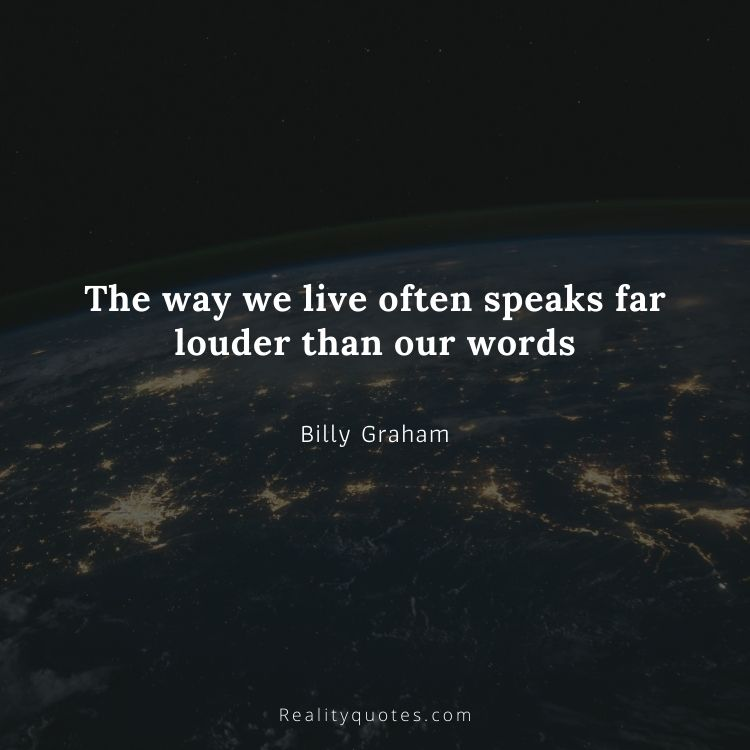 The way we live often speaks far louder than our words