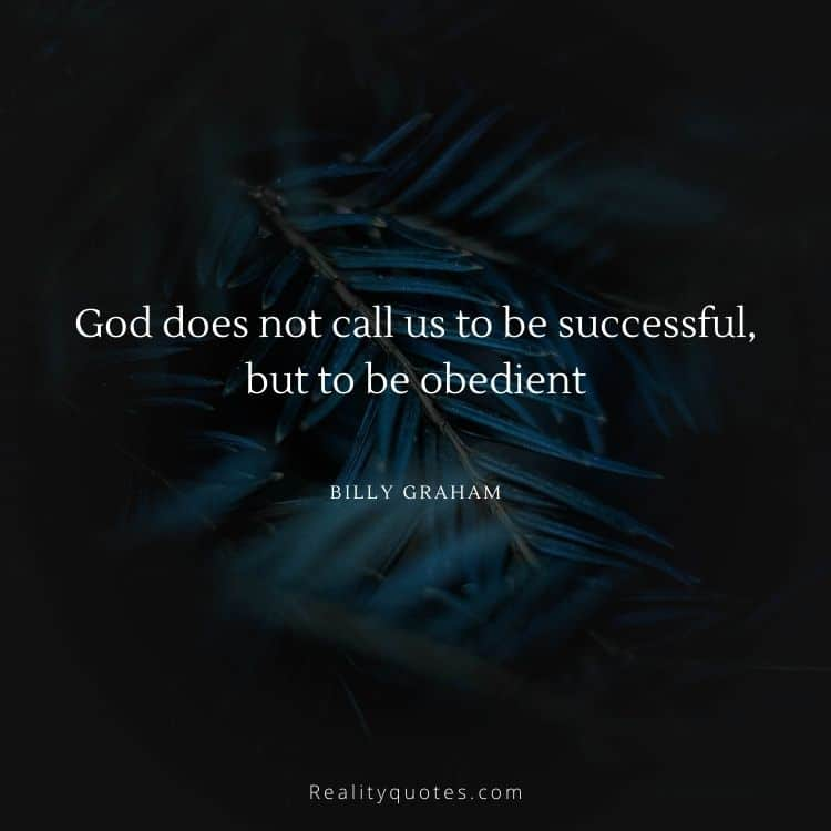 God does not call us to be successful, but to be obedient