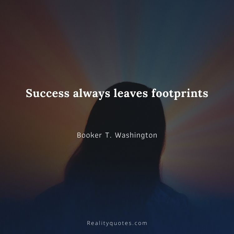Success always leaves footprints