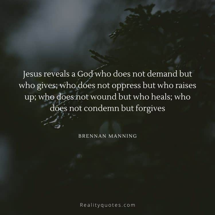 Jesus reveals a God who does not demand but who gives; who does not oppress but who raises up; who does not wound but who heals; who does not condemn but forgives