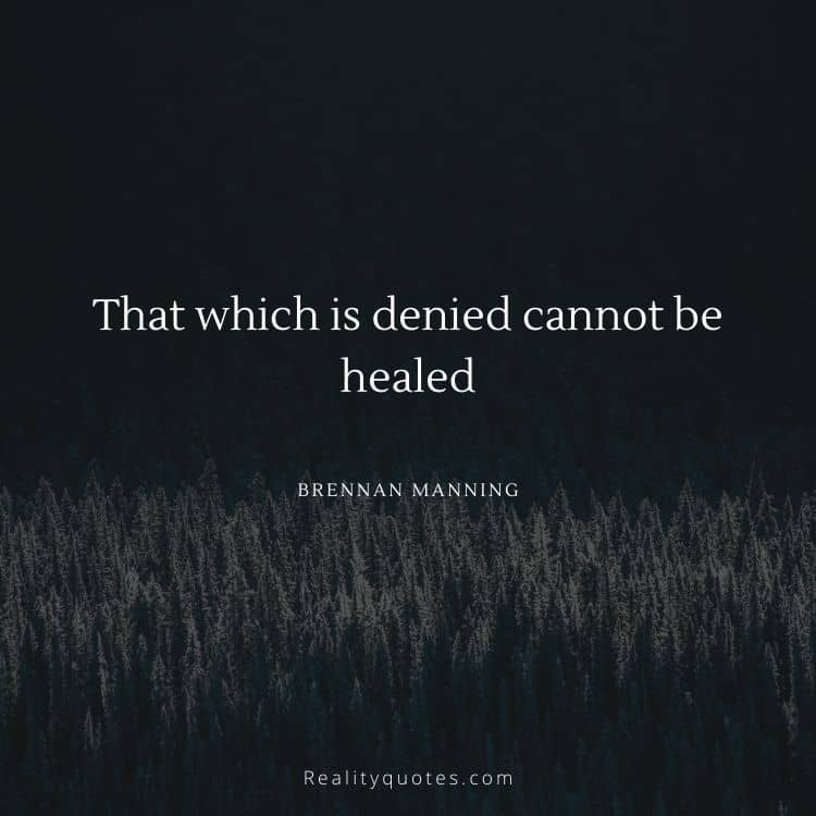 That which is denied cannot be healed